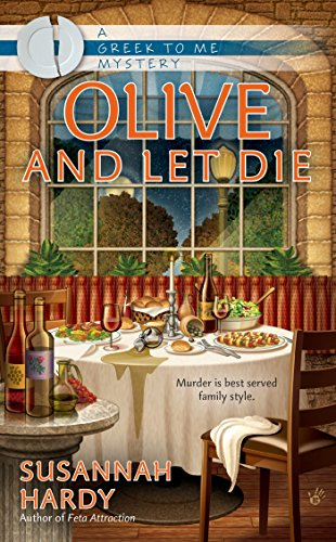 Olive and Let Die (A Greek to Me Mystery)