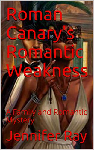 Search : Roman Canary's Romantic Weakness: A Family and Romantic Mystery