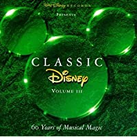 Classic Disney, Vol. III - 60 Years of Musical Magic