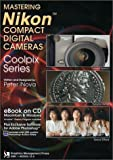Mastering Nikon Compact Digital Cameras V. 6. 0, Peter Inova, 1882383125