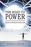 The Road to Power, Barbara Berger, 1571744436