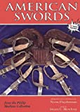 img - for American Swords from the Philip Medicus Collection book / textbook / text book