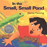 In the Small, Small Pond, Denise Fleming, 0805022643