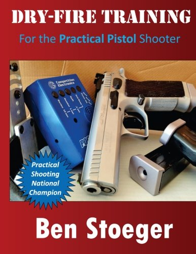 Dry Fire Training  For The Practical Pistol Shooter