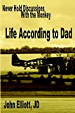 Life According to Dad, John Elliott, 0980073332