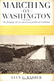 img - for Marching on Washington: The Forging of an American Political Tradition book / textbook / text book