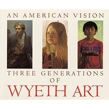An American Vision: Three Generations of Wyeth Art