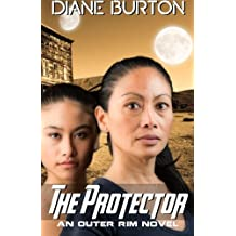 The Protector (An Outer Rim Novel: Book 3) (Volume 3)
