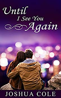 Until I See You Again by [Cole, Joshua]