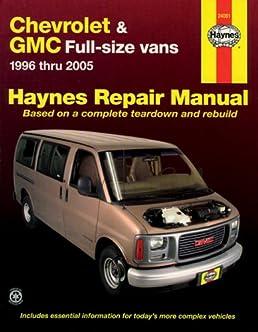 chevrolet express gmc savana full size van repair manual 1996 2005 rh amazon com GMC Savana 2500 Pro Used 2005 GMC Savana Warranty