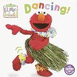 Elmos World: Dancing! (Sesame Street® Elmos World(TM))