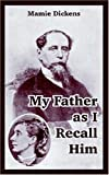 My Father as I Recall Him, Mamie Dickens, 1410107892