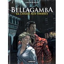 BELLAGAMBA T.01 : LA CHASSE AUX OMBRES