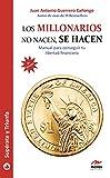 Los millonarios no nacen, se hacen: Manual para conseguir tu libertad financiera (Supérate y triunfa nº 19) (Spanish Edition)
