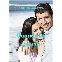 Quando mi guardi (Italian Edition)