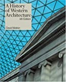 A History of Western Architecture, 3rd Edition, David Watkin, 0823022749