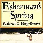 Fisherman's Spring | Roderick Haig-Brown