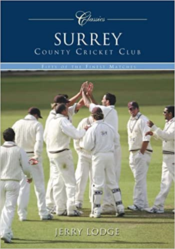 Surrey CCC: 50 of the Finest Matches: 50 Classic Matches (Classics)