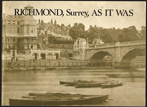 (Richmond, Surrey, as it was: A selection of Victorian and Edwardian photographs)