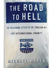 The Road to Hell: The Ravaging Effects of Foreign Aid International Charity