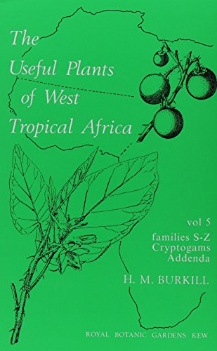 Useful Plants of West Tropical Africa Volume 5: Families S - Z by Royal Botanic Gardens, Kew