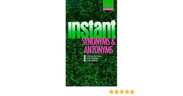 Amazon.com: Instant Synonyms and Antonyms (Laurel Reference Shelf ...