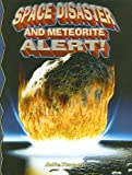 Space Disaster and Meteorite Alert!, Julie Karner, 0778716155