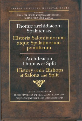History of the Bishops of Salona and Split (Central European Medieval Texts)