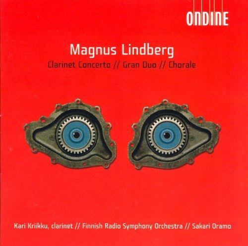 Magnus Lindberg: Clarinet Concerto, Gran duo & Chorale - Gran Duo