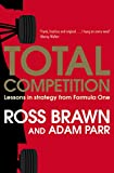Total Competition: Lessons in Strategy from Formula