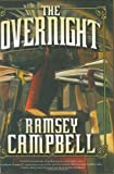 The Overnight, Ramsey Campbell, 0765312999