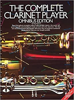 The Complete Clarinet Player: Omnibus Edition by Paul Harvey (1987-12-31)