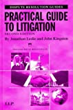 Practical Guide to Litigation, Leslie, Jonathan and Kingston, John, 1859781705