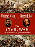 The Civil War, Ulysses S. Grant and Armistead L. Long, 1572153946