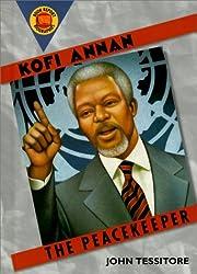 Kofi Annan: The Peacekeeper (Book Report Biographies)