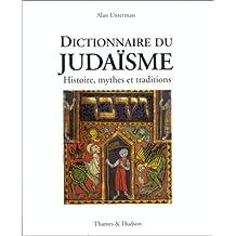Dictionnaire du judaïsme: Histoire, mythes et traditions