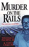 Murder on the Rails, William G. Palmini and Tanya Chalupa, 0882822705