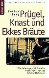 Prügel, Knast und Ekkes Bräute, Lothar Berg, 383346075X