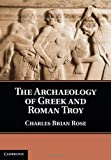 img - for The Archaeology of Greek and Roman Troy by Charles Brian Rose (2013-12-30) book / textbook / text book
