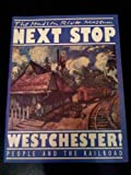 Next Stop Westchester! 9780943651262