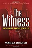 The Witness: Unfolding the Anatomy of a Killer