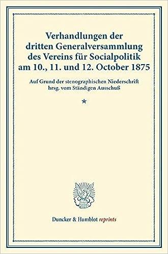 Book Verhandlungen der dritten Generalversammlung des Vereins für Socialpolitik am 10., 11. und 12. October 1875.