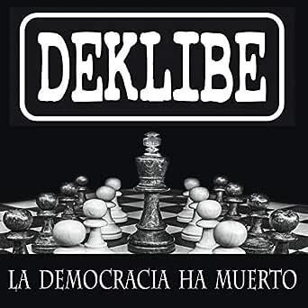 La Democracia Ha Muerto de Deklibe en Amazon Music - Amazon.es