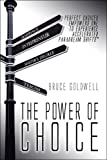 The Power of Choice, Bruce Goldwell, 1413783333