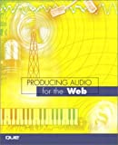 img - for Producing Audio for the Web book / textbook / text book