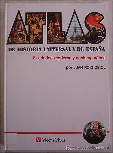 Atlas historia universal y España.T.2.Edades moderna, contemporánea: Amazon.es: Roig Obiol, Juan: Libros