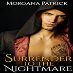 Surrender to the Nightmare: Dark Protector: Legacy of the Goddess, Book 1 | Morgana Patrick