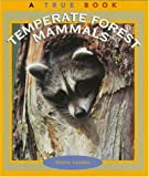 Temperate Forest Mammals, Elaine Landau, 0516261150