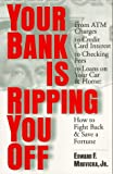img - for Your Bank Is Ripping You Off: How to Fight Back and Save a Fortune book / textbook / text book