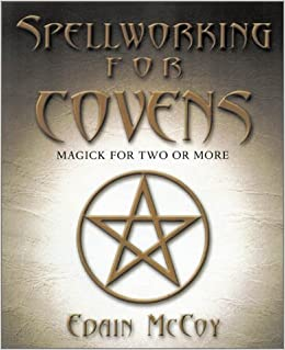 Spellworking for covens magick for two or more edain mccoy spellworking for covens magick for two or more edain mccoy 9780738702612 amazon books fandeluxe Images
